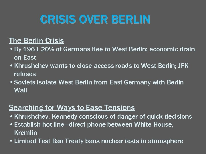 CRISIS OVER BERLIN The Berlin Crisis • By 1961 20% of Germans flee to