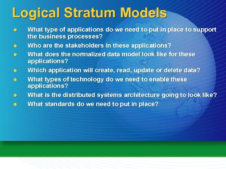 Logical Stratum Models l l l l What type of applications do we need