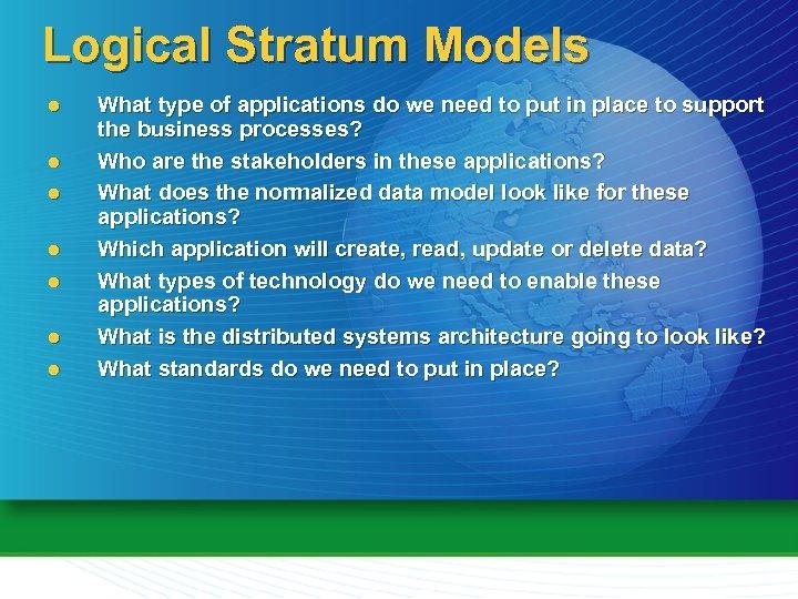 Logical Stratum Models l l l l What type of applications do we need