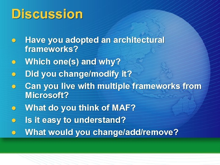 Discussion l l l l Have you adopted an architectural frameworks? Which one(s) and