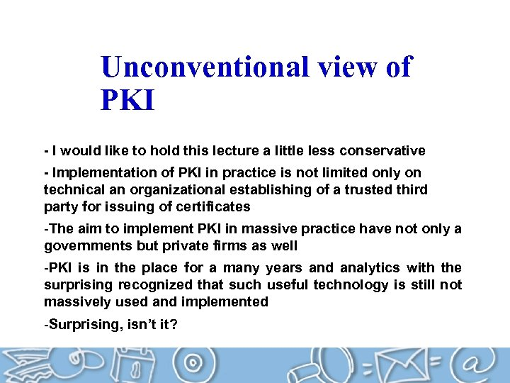 Unconventional view of PKI - I would like to hold this lecture a little