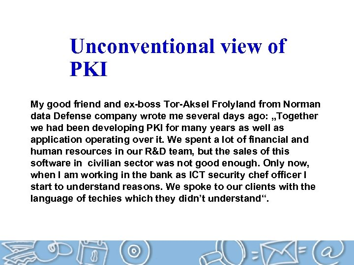 Unconventional view of PKI My good friend and ex-boss Tor-Aksel Frolyland from Norman data