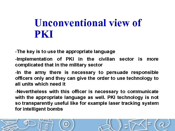 Unconventional view of PKI -The key is to use the appropriate language -Implementation of