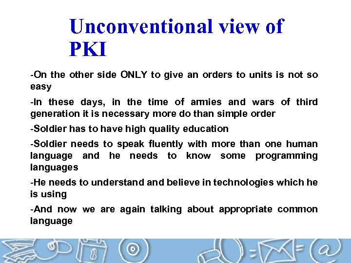 Unconventional view of PKI -On the other side ONLY to give an orders to