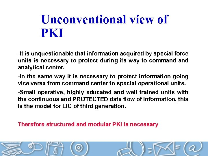 Unconventional view of PKI -It is unquestionable that information acquired by special force units