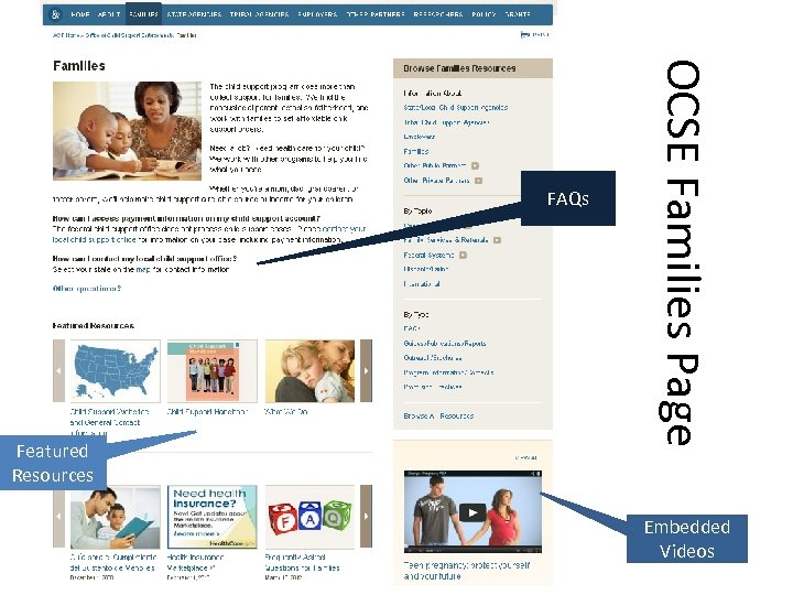 Featured Resources OCSE Families Page FAQs Embedded Videos
