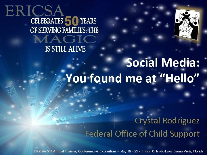 """Social Media: You found me at """"Hello"""" Crystal Rodriguez Federal Office of Child Support"""