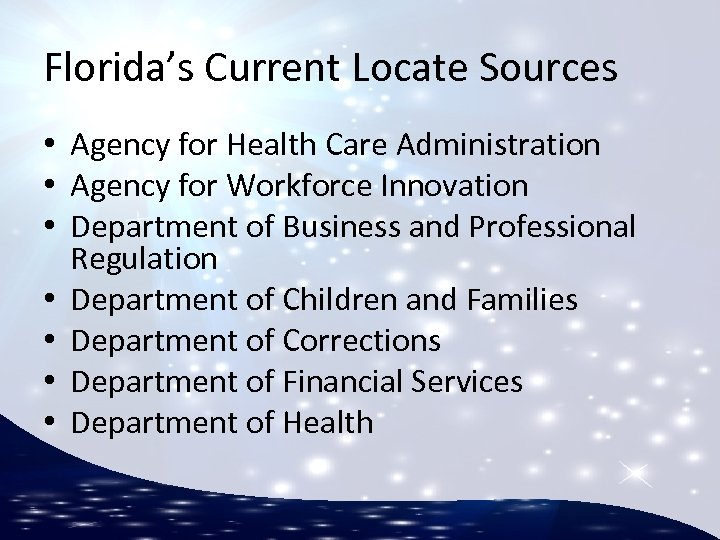 Florida's Current Locate Sources • Agency for Health Care Administration • Agency for Workforce