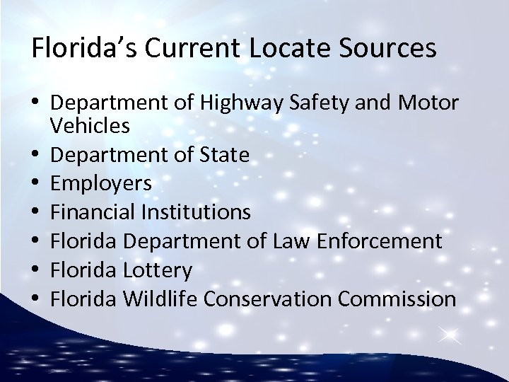 Florida's Current Locate Sources • Department of Highway Safety and Motor Vehicles • Department