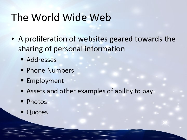 The World Wide Web • A proliferation of websites geared towards the sharing of