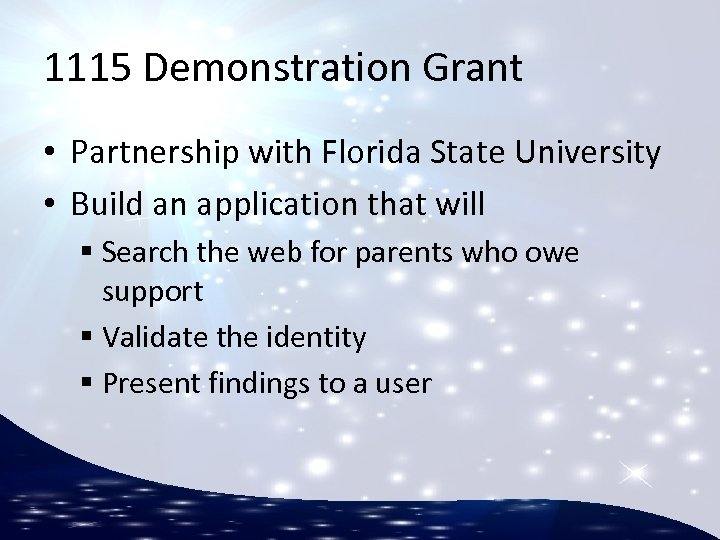 1115 Demonstration Grant • Partnership with Florida State University • Build an application that