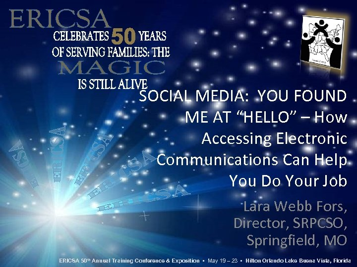 """SOCIAL MEDIA: YOU FOUND ME AT """"HELLO"""" – How Accessing Electronic Communications Can Help"""