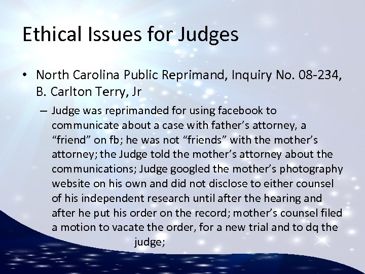 Ethical Issues for Judges • North Carolina Public Reprimand, Inquiry No. 08 -234, B.