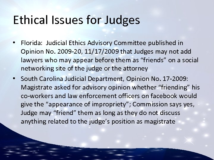 Ethical Issues for Judges • Florida: Judicial Ethics Advisory Committee published in Opinion No.