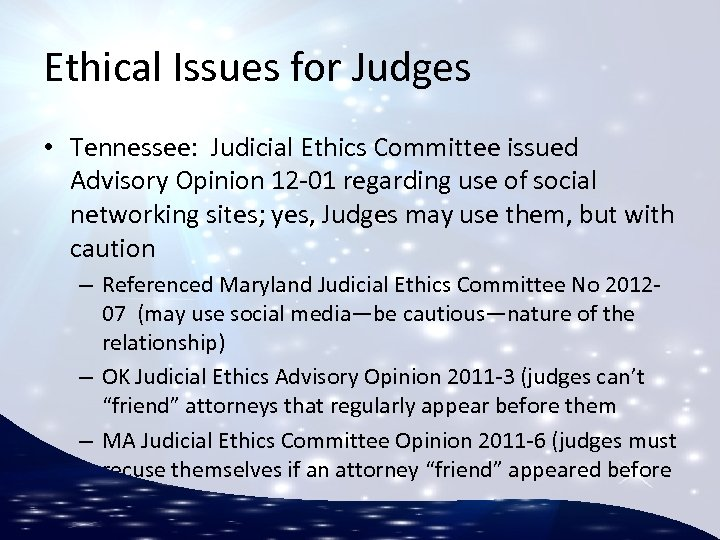 Ethical Issues for Judges • Tennessee: Judicial Ethics Committee issued Advisory Opinion 12 -01