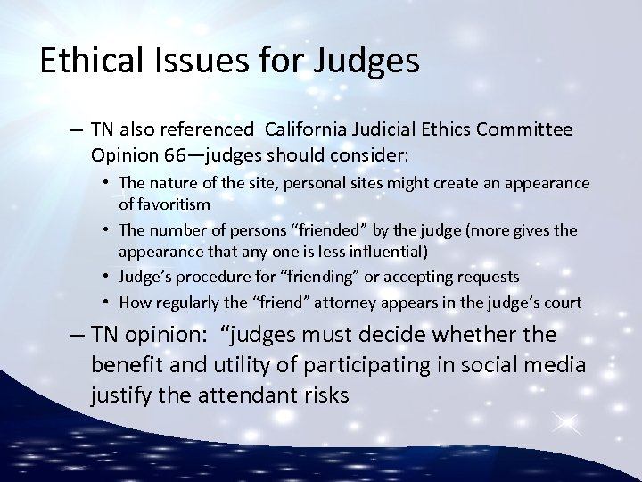 Ethical Issues for Judges – TN also referenced California Judicial Ethics Committee Opinion 66—judges