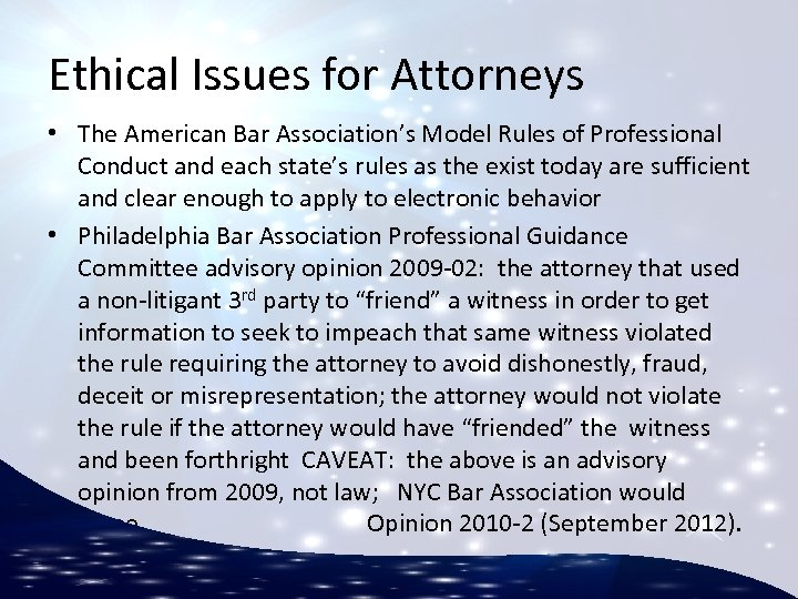 Ethical Issues for Attorneys • The American Bar Association's Model Rules of Professional Conduct