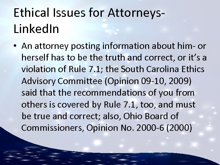 Ethical Issues for Attorneys. Linked. In • An attorney posting information about him- or