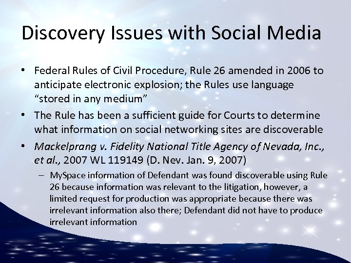 Discovery Issues with Social Media • Federal Rules of Civil Procedure, Rule 26 amended