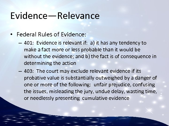 Evidence—Relevance • Federal Rules of Evidence: – 401: Evidence is relevant if: a) it