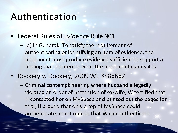Authentication • Federal Rules of Evidence Rule 901 – (a) In General. To satisfy