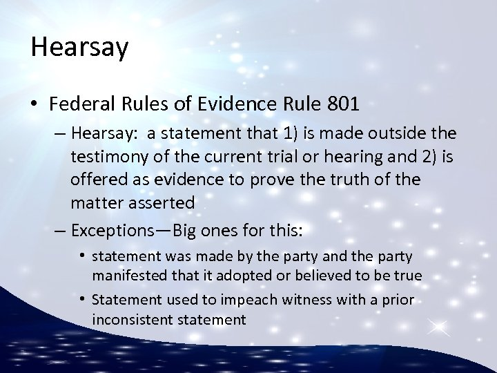 Hearsay • Federal Rules of Evidence Rule 801 – Hearsay: a statement that 1)