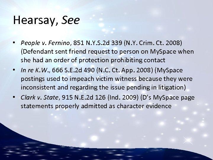 Hearsay, See • People v. Fernino, 851 N. Y. S. 2 d 339 (N.