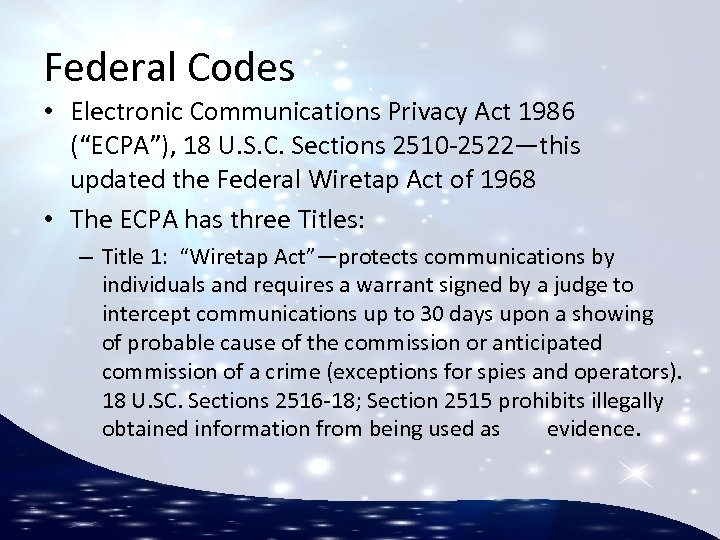 """Federal Codes • Electronic Communications Privacy Act 1986 (""""ECPA""""), 18 U. S. C. Sections"""