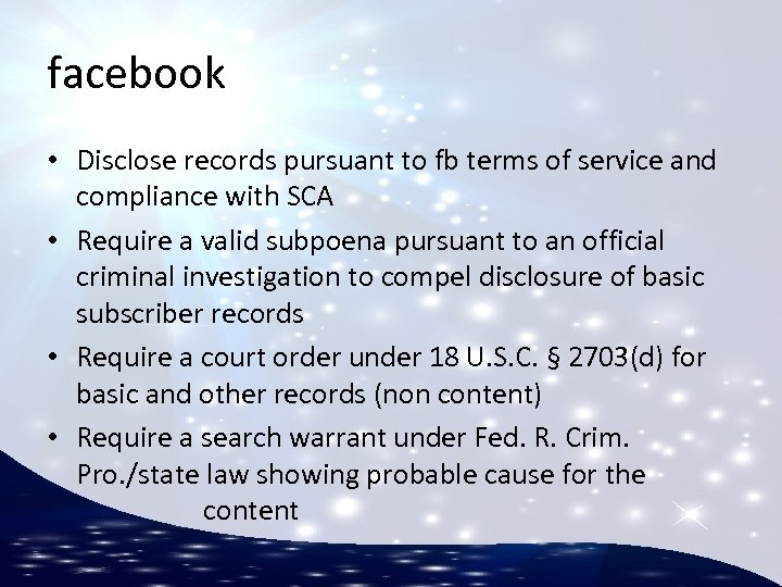 facebook • Disclose records pursuant to fb terms of service and compliance with SCA