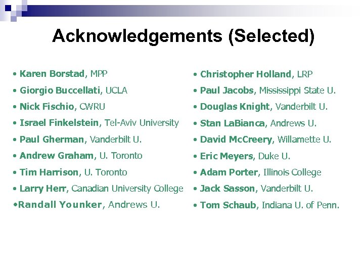 Acknowledgements (Selected) • Karen Borstad, MPP • Christopher Holland, LRP • Giorgio Buccellati, UCLA