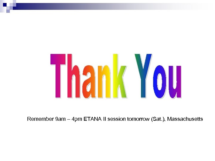 Remember 9 am – 4 pm ETANA II session tomorrow (Sat. ), Massachusetts