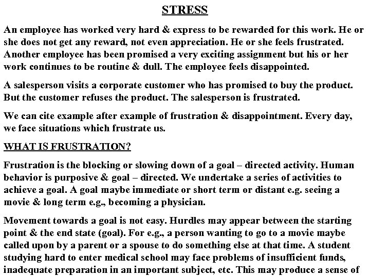 STRESS An employee has worked very hard & express to be rewarded for this