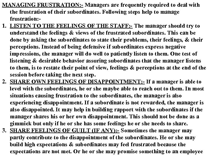 MANAGING FRUSTRATION: - Managers are frequently required to deal with the frustration of their