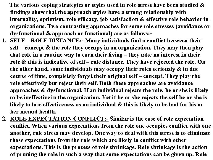 The various coping strategies or styles used in role stress have been studied &
