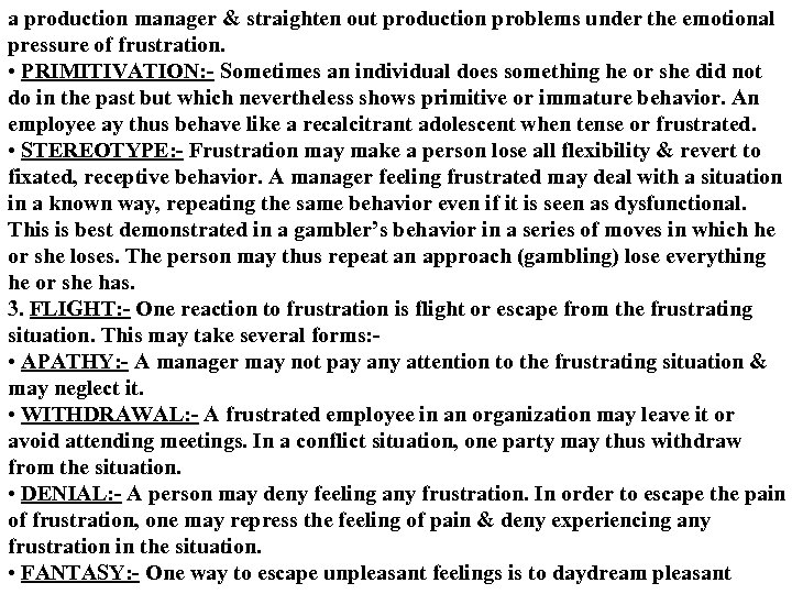 a production manager & straighten out production problems under the emotional pressure of frustration.