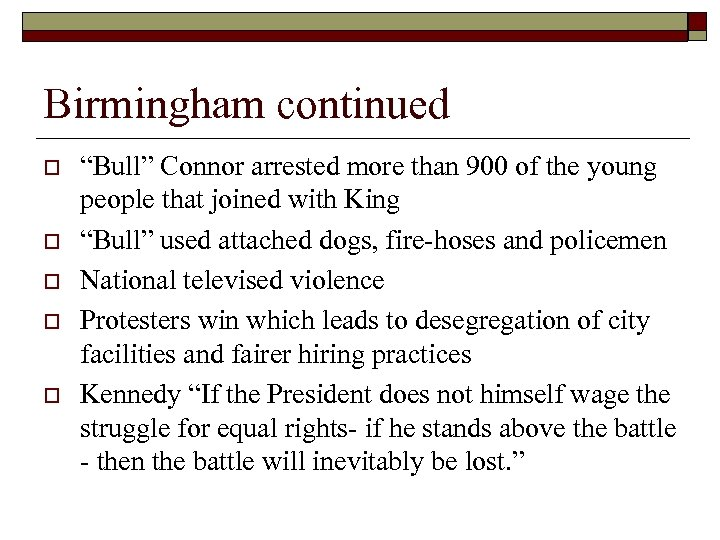 "Birmingham continued o o o ""Bull"" Connor arrested more than 900 of the young"