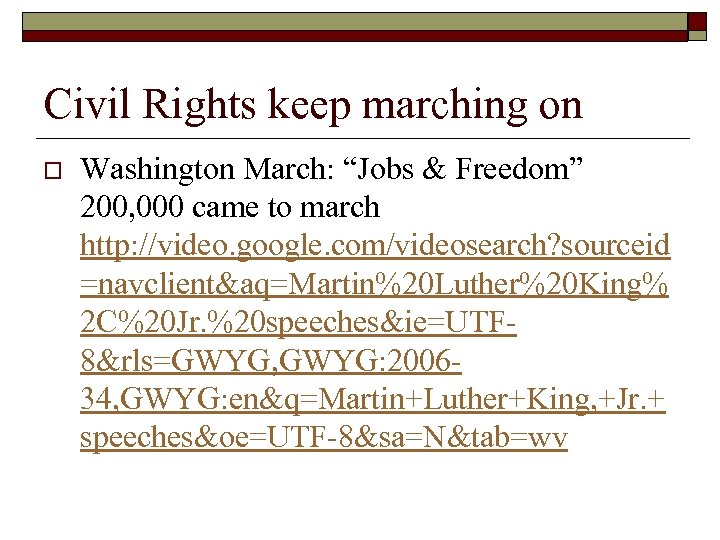 "Civil Rights keep marching on o Washington March: ""Jobs & Freedom"" 200, 000 came"
