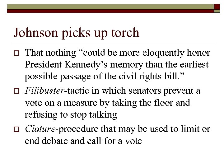 "Johnson picks up torch o o o That nothing ""could be more eloquently honor"