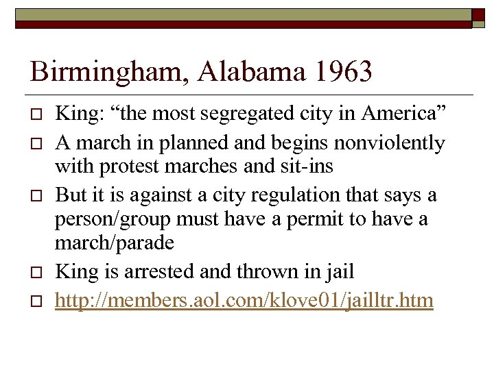 "Birmingham, Alabama 1963 o o o King: ""the most segregated city in America"" A"