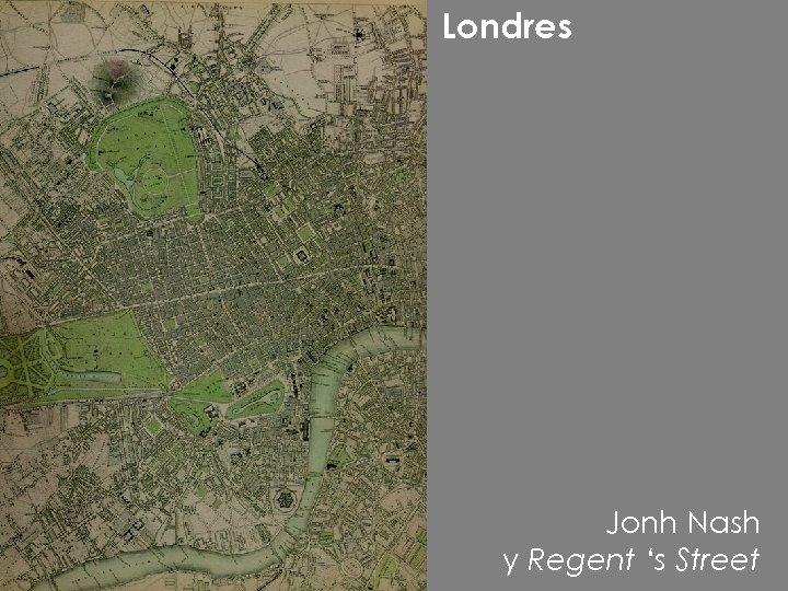 Londres Jonh Nash y Regent 's Street