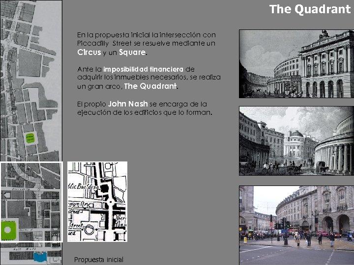 The Quadrant En la propuesta inicial la intersección con Piccadilly Street se resuelve mediante