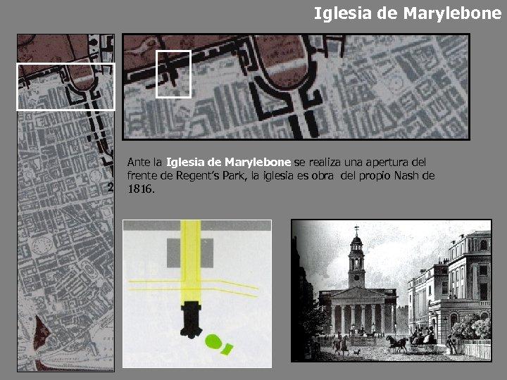 Iglesia de Marylebone Ante la Iglesia de Marylebone se realiza una apertura del frente