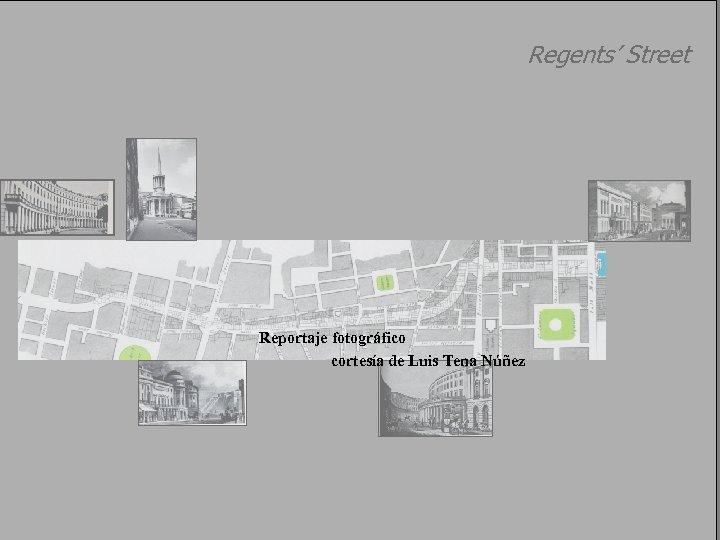 Regents' Street Reportaje fotográfico cortesía de Luis Tena Núñez
