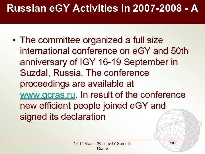 Russian e. GY Activities in 2007 -2008 - A • The committee organized a