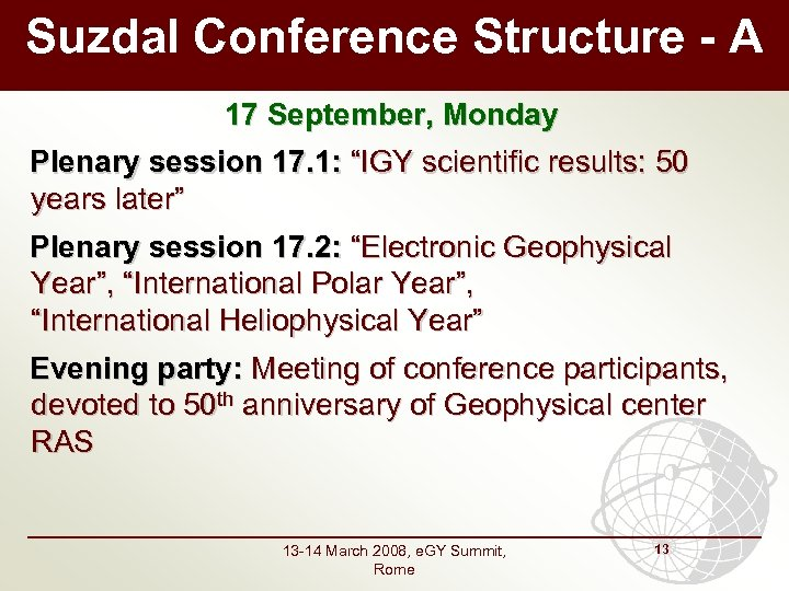 """Suzdal Conference Structure - A 17 September, Monday Plenary session 17. 1: """"IGY scientific"""