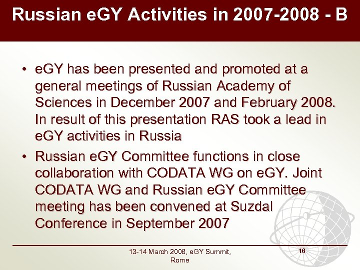 Russian e. GY Activities in 2007 -2008 - B • e. GY has been