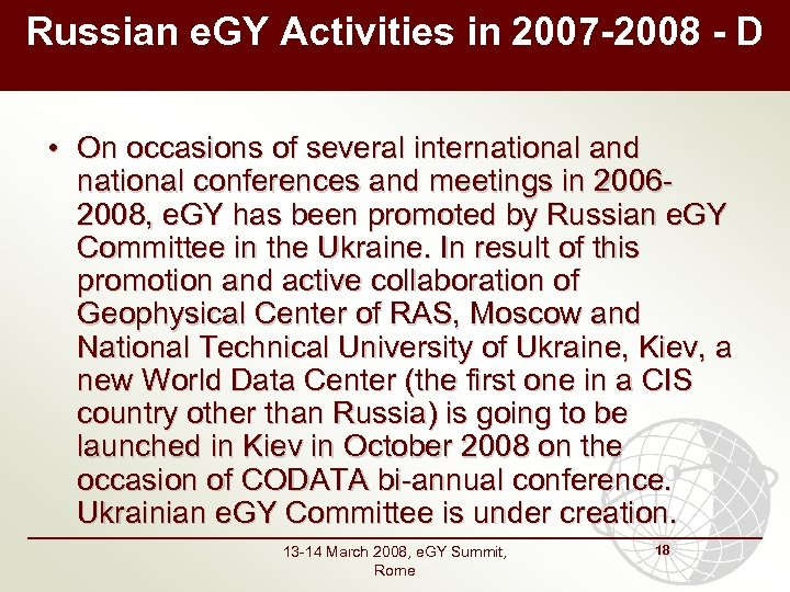 Russian e. GY Activities in 2007 -2008 - D • On occasions of several