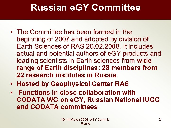Russian e. GY Committee • The Committee has been formed in the beginning of