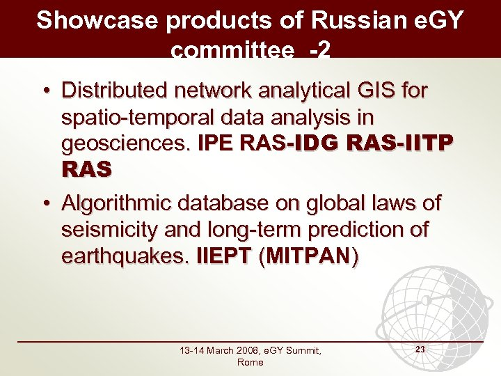 Showcase products of Russian e. GY committee -2 • Distributed network analytical GIS for