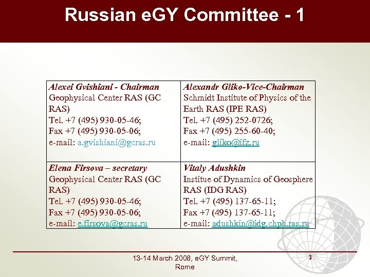 Russian e. GY Committee - 1 Alexei Gvishiani - Chairman Geophysical Center RAS (GC
